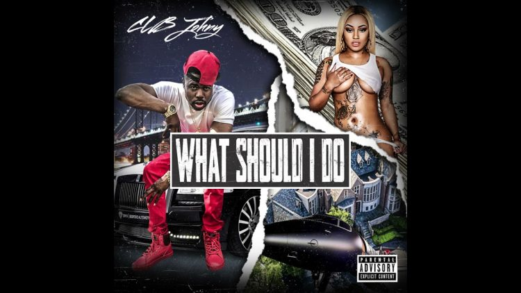 CLBJohny-What Should I do